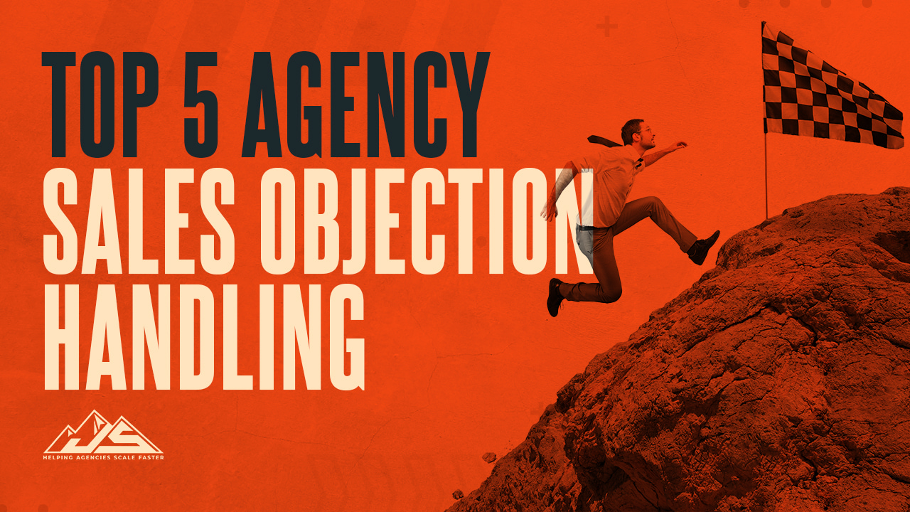 Top 5 Agency Sales Objections Handling