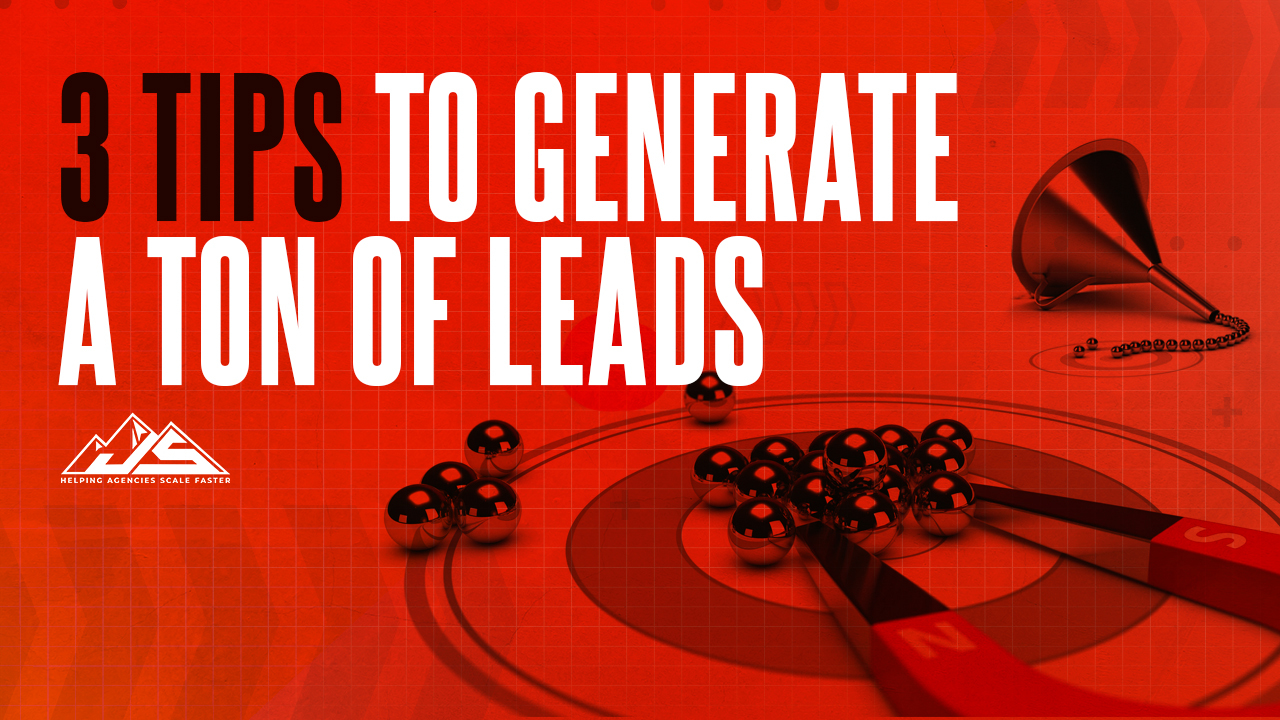 3 Tips To Generating Leads