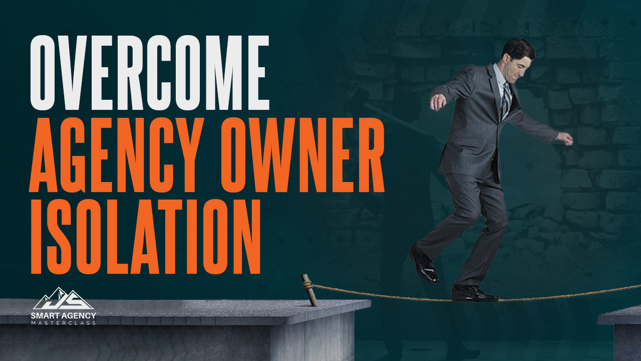 Overcome-Agency-Owner-Isolation